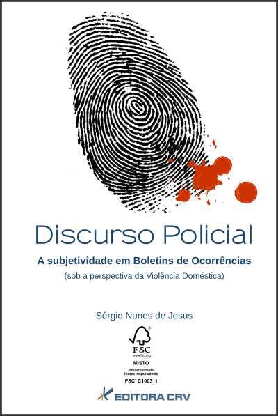 Capa do livro: DISCURSO POLICIAL:<BR>a subjetividade em boletins de ocorrências (sob a perspectiva da violência doméstica)