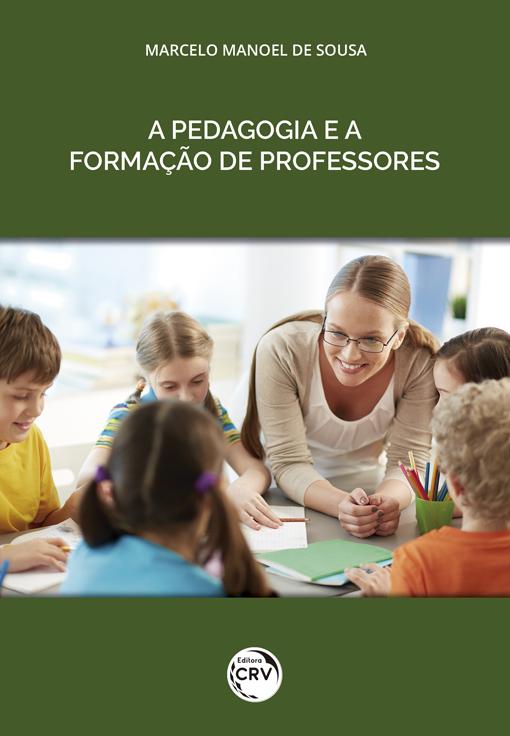 Capa do livro: A PEDAGOGIA E A FORMAÇÃO DE PROFESSORES