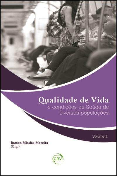 Capa do livro: QUALIDADE DE VIDA E CONDIÇÕES DE SAÚDE DE DIVERSAS POPULAÇÕES – VOLUME 3
