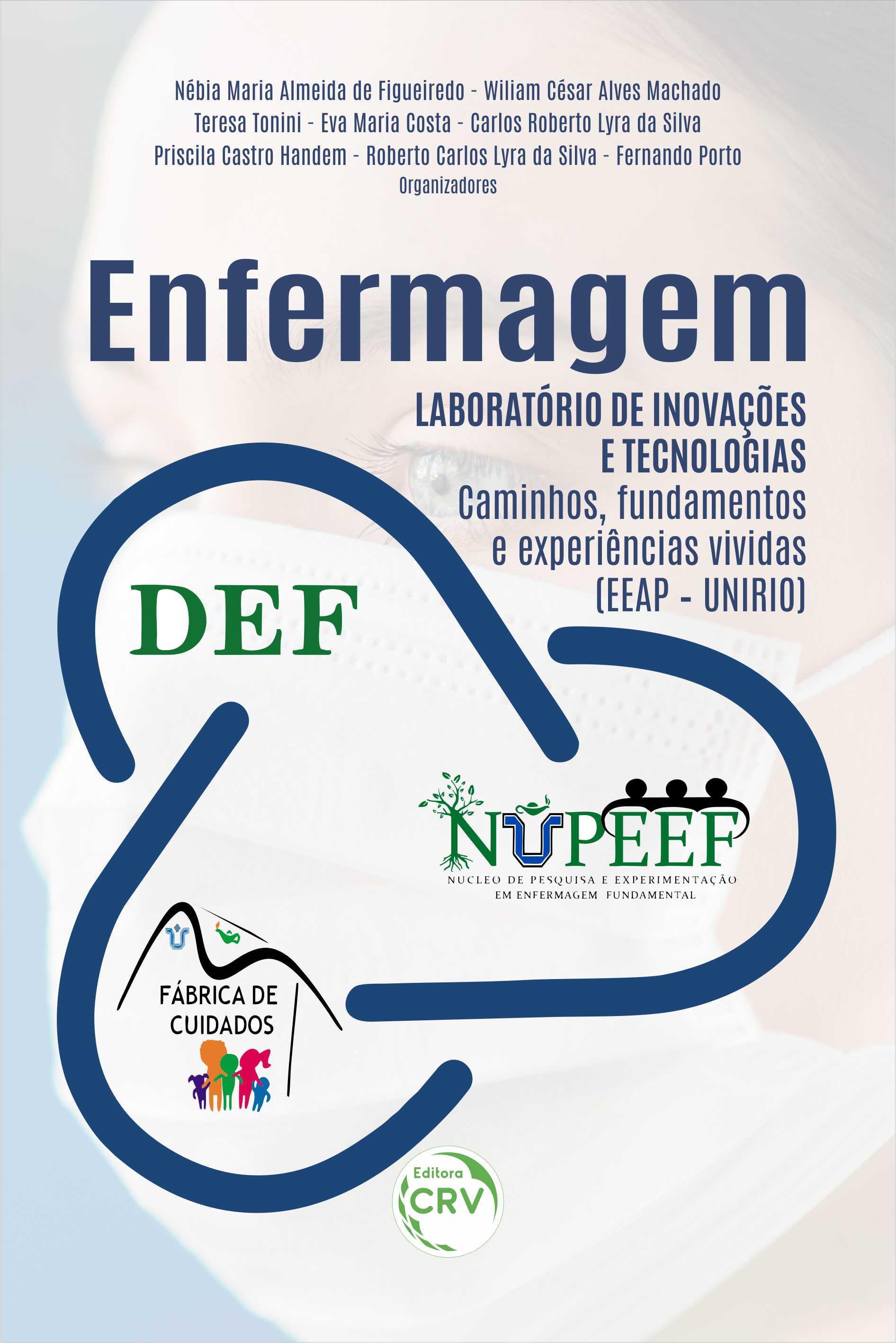 Capa do livro: ENFERMAGEM:<br> laboratório de inovações e tecnologias – Caminhos, fundamentos e experiências vividas (EEAP-UNIRIO)