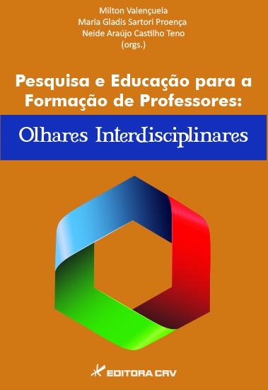 Capa do livro: PESQUISA E EDUCAÇÃO PARA A FORMAÇÃO DE PROFESSORES:<BR>olhares interdisciplinares