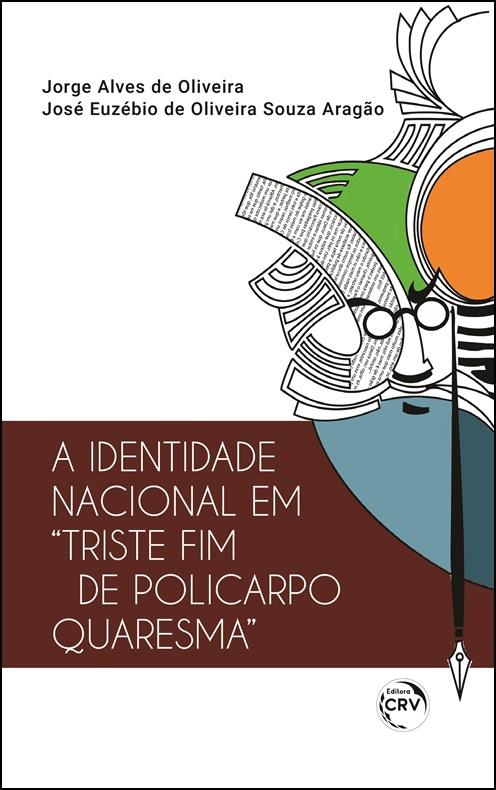 """Capa do livro: A IDENTIDADE NACIONAL EM """"TRISTE FIM DE POLICARPO QUARESMA"""""""