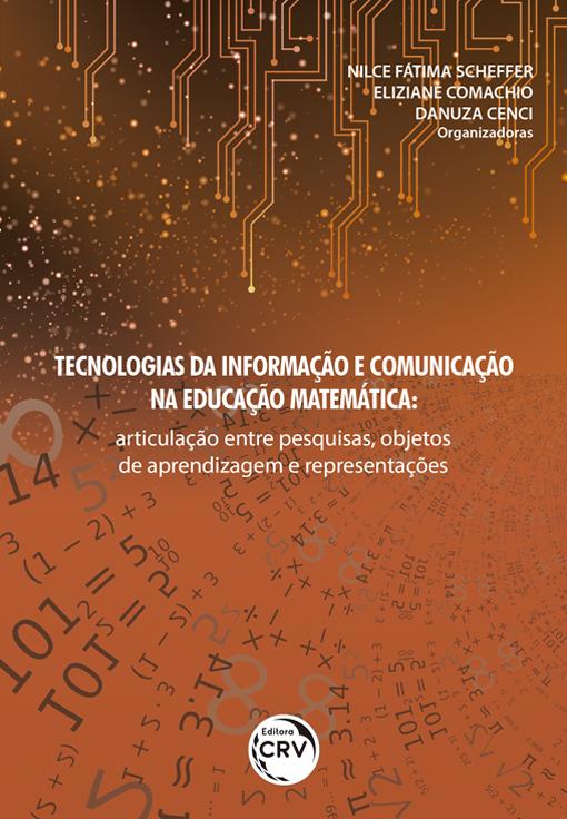 Capa do livro: TECNOLOGIAS DA INFORMAÇÃO E COMUNICAÇÃO NA EDUCAÇÃO MATEMÁTICA: <br>articulação entre pesquisas, objetos de aprendizagem e representações