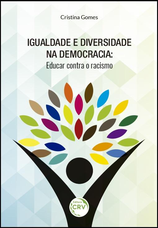 Capa do livro: IGUALDADE E DIVERSIDADE NA DEMOCRACIA:<br> educar contra o racismo