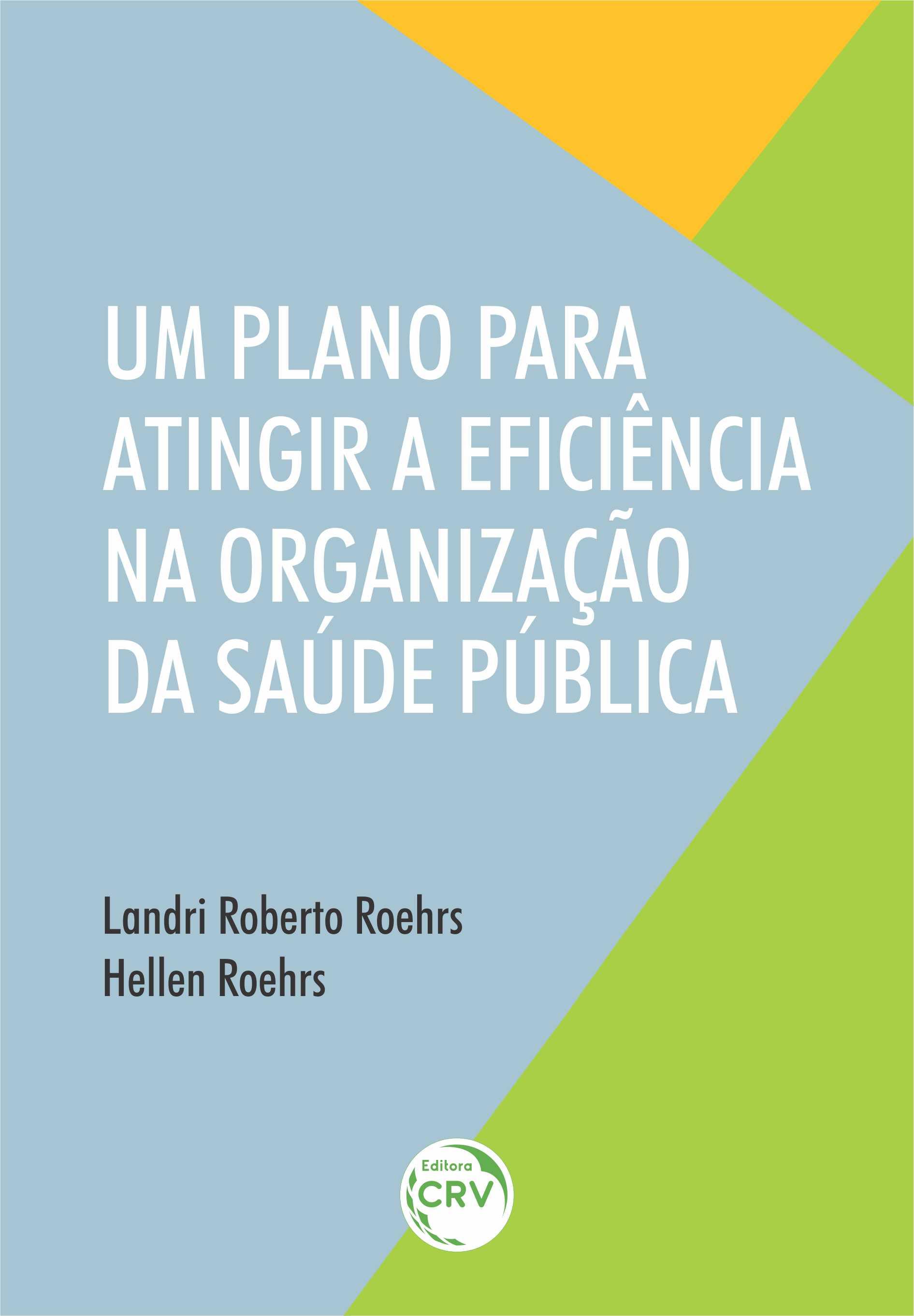 Capa do livro: UM PLANO PARA ATINGIR A EFICIÊNCIA NA ORGANIZAÇÃO DA SAÚDE PÚBLICA