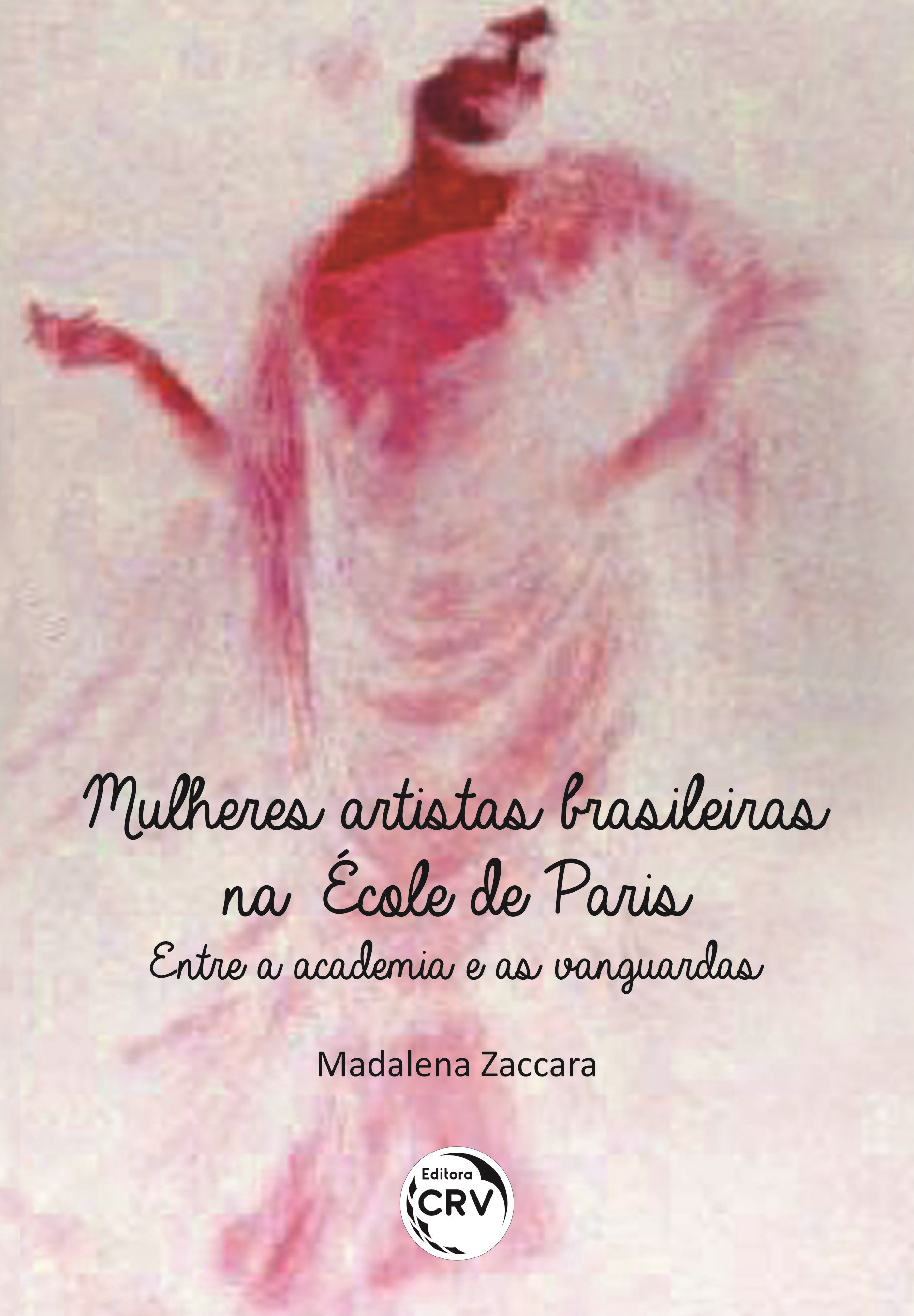Capa do livro: MULHERES ARTISTAS BRASILEIRAS NA ÉCOLE DE PARIS: <br>entre a academia e as vanguardas