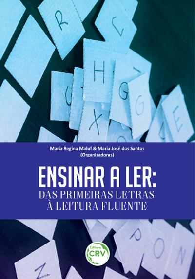 Capa do livro: ENSINAR A LER:<br> das primeiras letras à leitura fluente