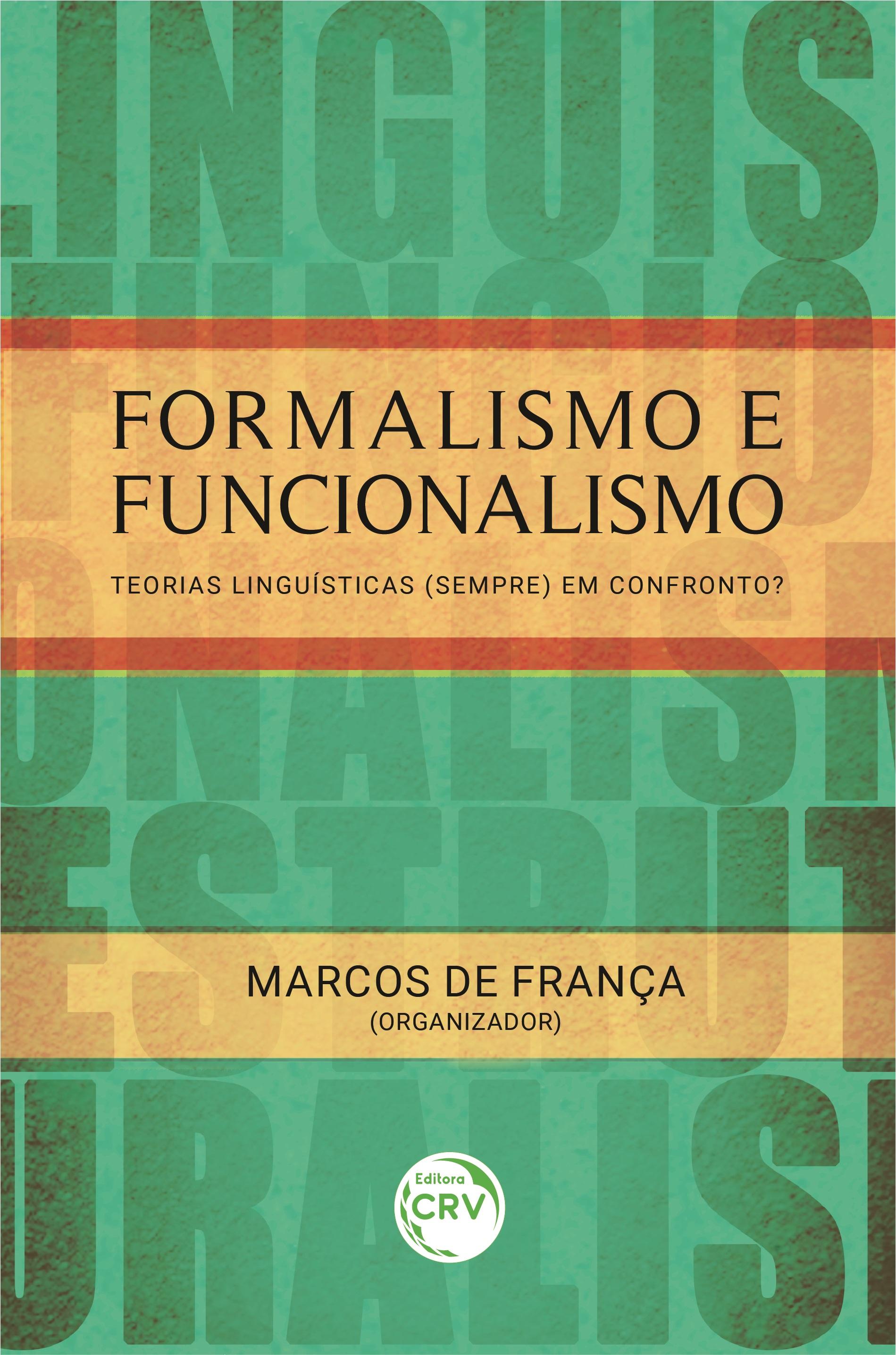 Capa do livro: FORMALISMO E FUNCIONALISMO:<br> teorias linguísticas (sempre) em confronto?