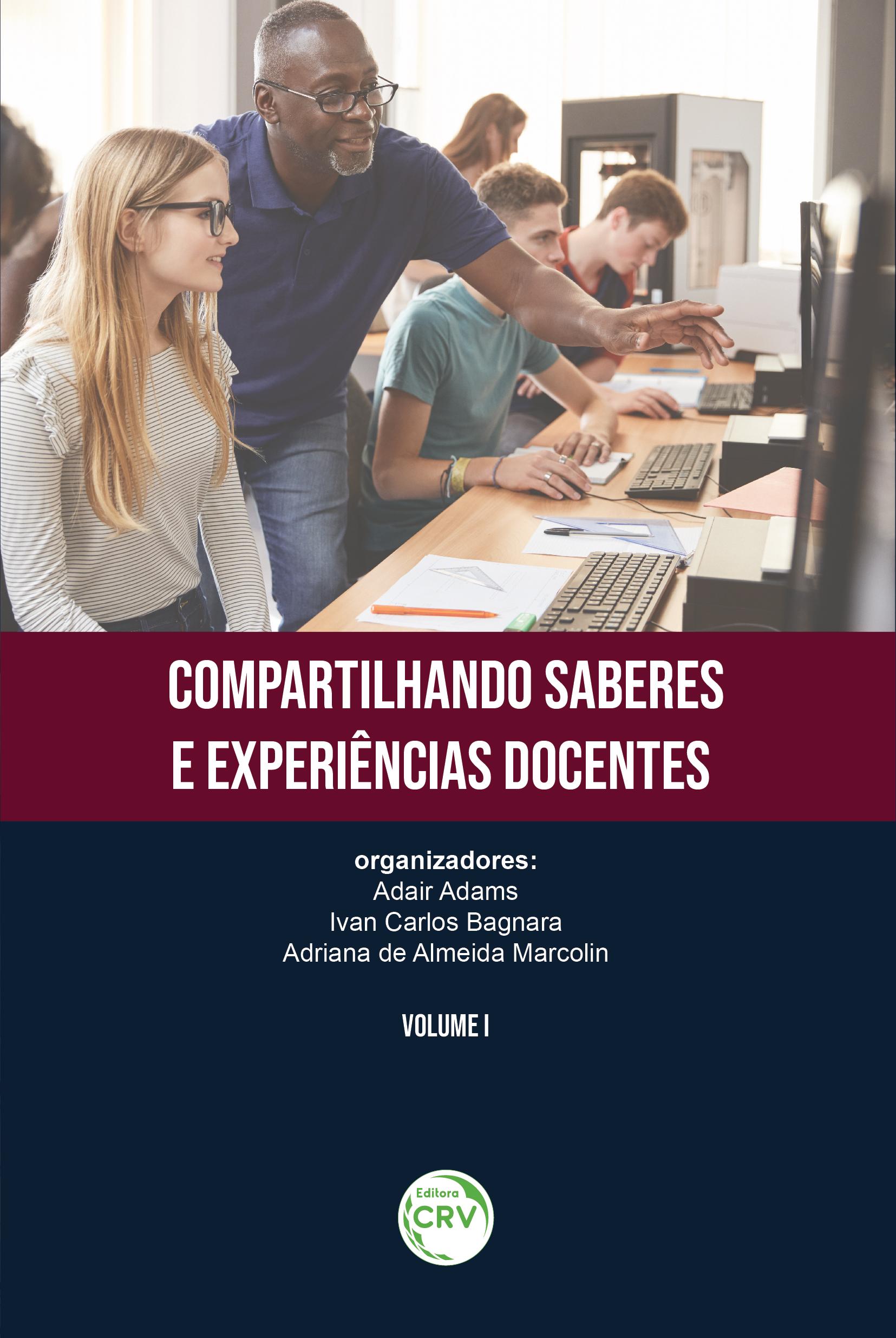 Capa do livro: COMPARTILHANDO SABERES E EXPERIÊNCIAS DOCENTES <br> Volume I