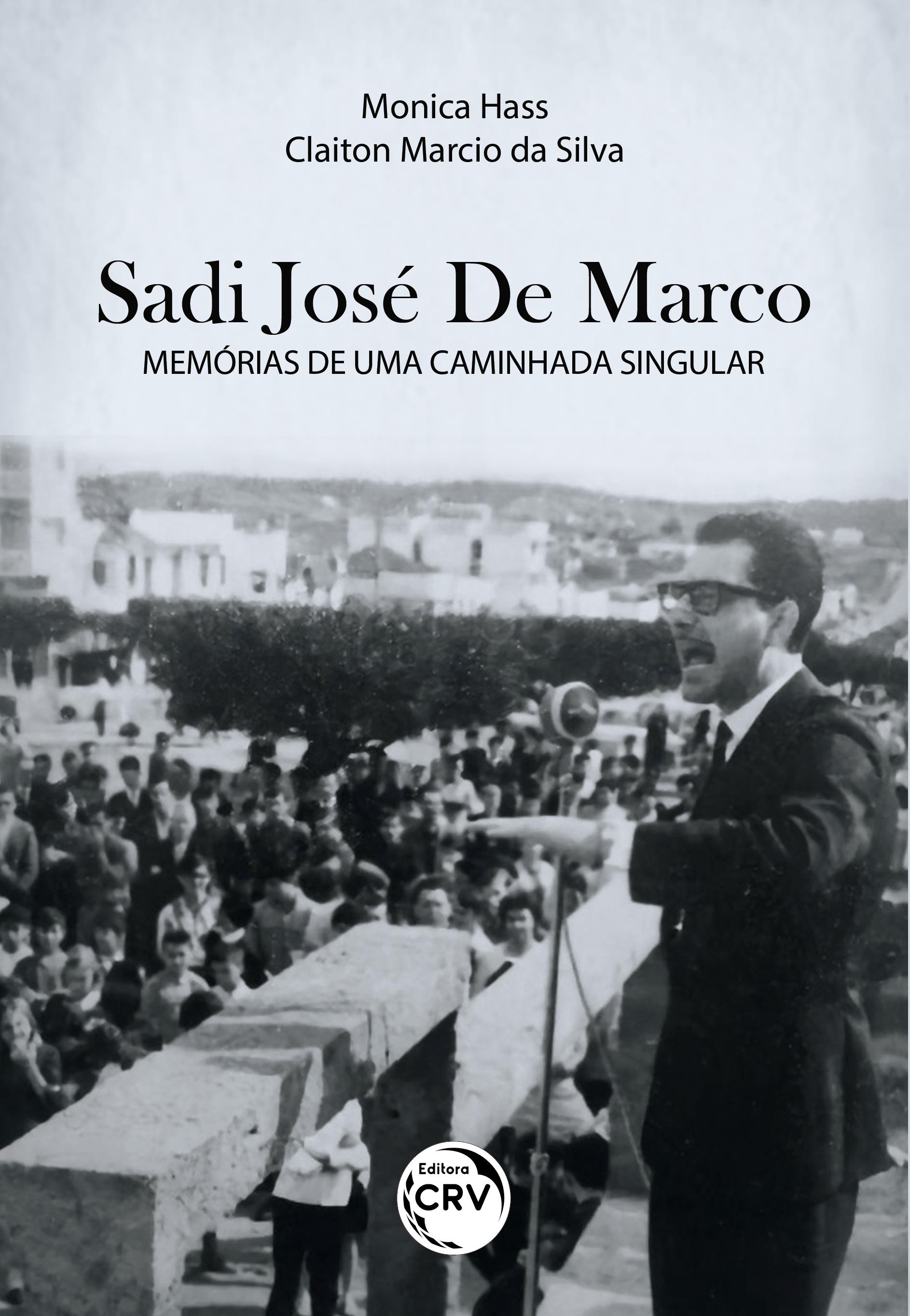 Capa do livro: SADI JOSÉ DE MARCO:<br> memórias de uma caminhada singular