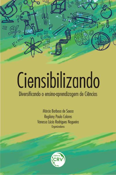 Capa do livro: CIENSIBILIZANDO: <br>diversificando o ensino-aprendizagem de ciências