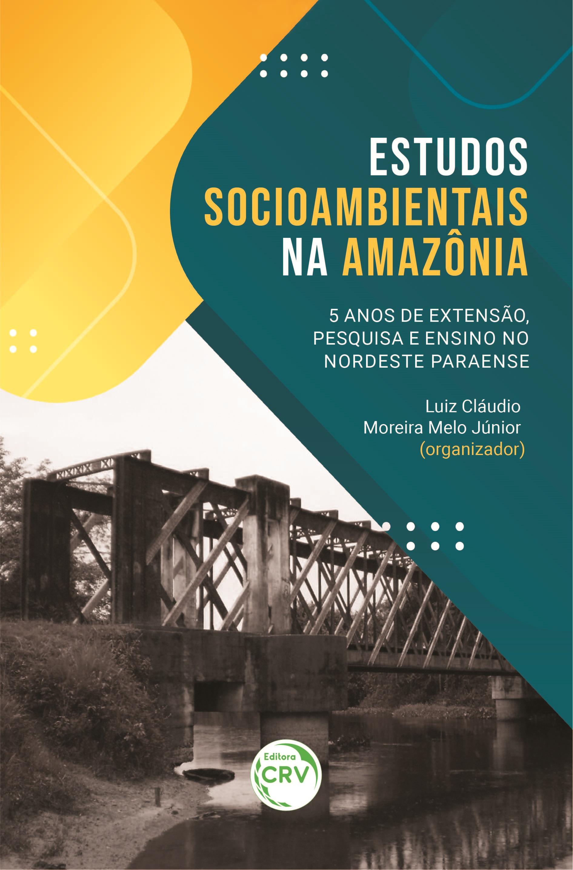 Capa do livro: ESTUDOS SOCIOAMBIENTAIS NA AMAZÔNIA: <br>5 anos de extensão, pesquisa e ensino no nordeste paraense