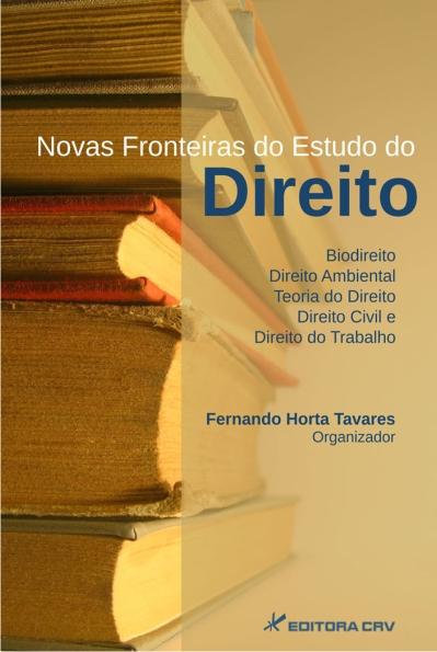 Capa do livro: NOVAS FRONTEIRAS DO ESTUDO DO DIREITO:<br>biodireito, direito ambiental, teoria do direito, direito civil e direito do trabalho
