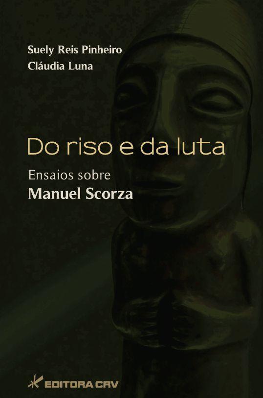 Capa do livro: DO RISO E DA LUTA<br>Ensaios Sobre Manuel Scorza