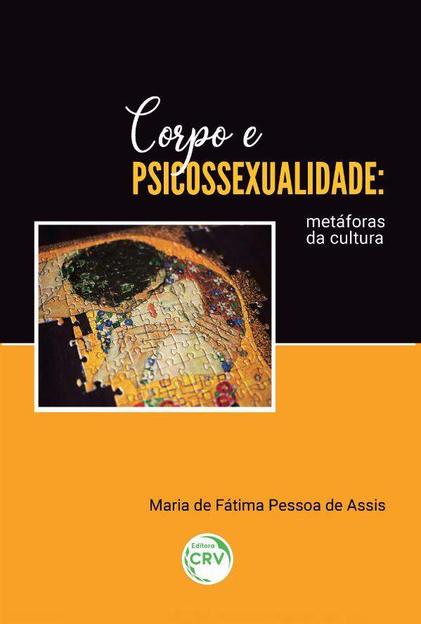 Capa do livro: CORPO E PSICOSSEXUALIDADE: <br>metáforas da cultura