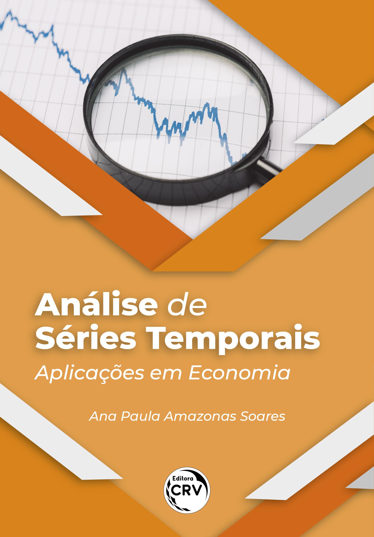 Capa do livro: ANÁLISE DE SÉRIES TEMPORAIS: <br>Aplicações em Economia