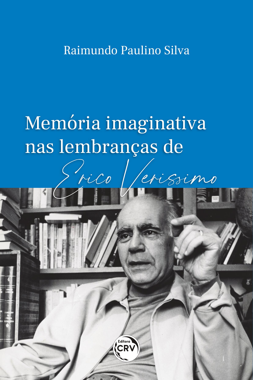 Capa do livro: MEMÓRIA IMAGINATIVA NAS LEMBRANÇAS DE ERICO VERISSIMO