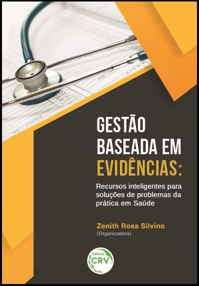 Capa do livro: GESTÃO BASEADA EM EVIDÊNCIAS:<br>recursos inteligentes para soluções de problemas da prática em saúde
