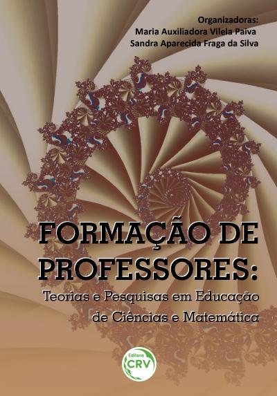 Capa do livro: FORMAÇÃO DE PROFESSORES:<br> Teorias e Pesquisas em educação de ciências e matemática/organização