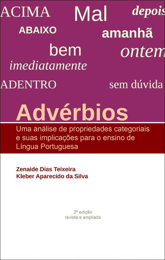 Capa do livro: ADVÉRBIOS:<br> uma análise de propriedades categoriais e suas implicações para o ensino de língua portuguesa <br>2ª edição revista e atualizada