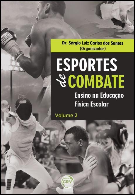 Capa do livro: ESPORTES DE COMBATE:<br>ensino na educação física escolar<br> Volume 2
