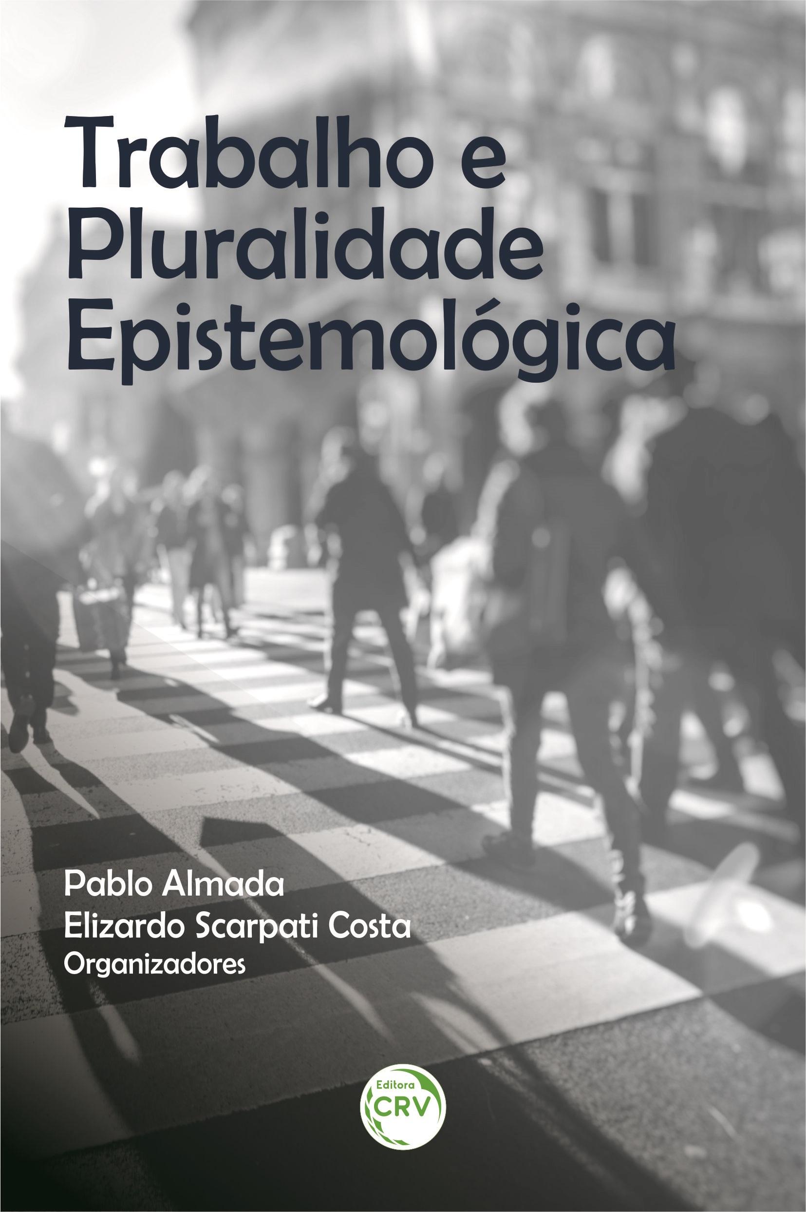 Capa do livro: TRABALHO E PLURALIDADE EPISTEMOLÓGICA