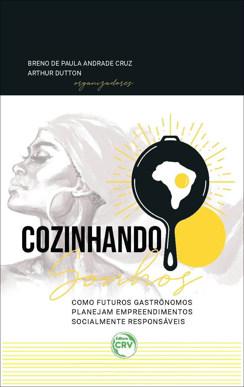 Capa do livro: COZINHANDO SONHOS: <br>como futuros gastrônomos planejam empreendimentos socialmente responsáveis