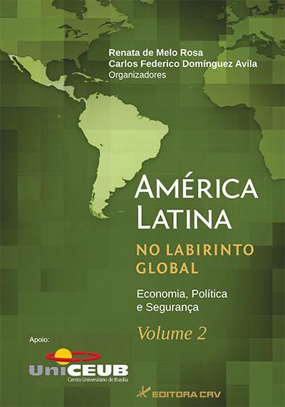 Capa do livro: AMÉRICA LATINA NO LABIRINTO GLOBAL:<br>economia, política e segurança Volume 2