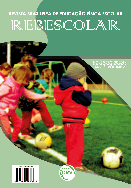 Capa do livro: ANO III – VOLUME II – NOVEMBRO 2017 <br> REVISTA BRASILEIRA DE EDUCAÇÃO FÍSICA ESCOLAR - REBESCOLAR