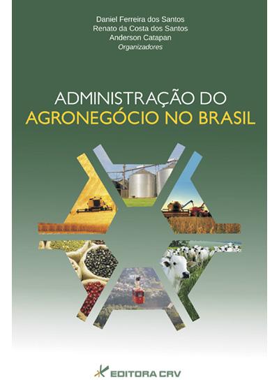 Capa do livro: ADMINISTRAÇÃO DO AGRONEGÓCIO NO BRASIL
