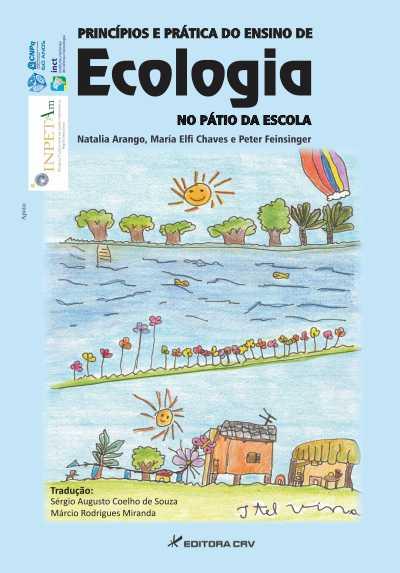 Capa do livro: PRINCÍPIOS E PRÁTICA DO ENSINO DE ECOLOGIA NO PÁTIO DA ESCOLA