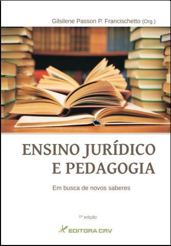 Capa do livro: ENSINO JURÍDICO E PEDAGOGIA:<br>busca de novos saberes
