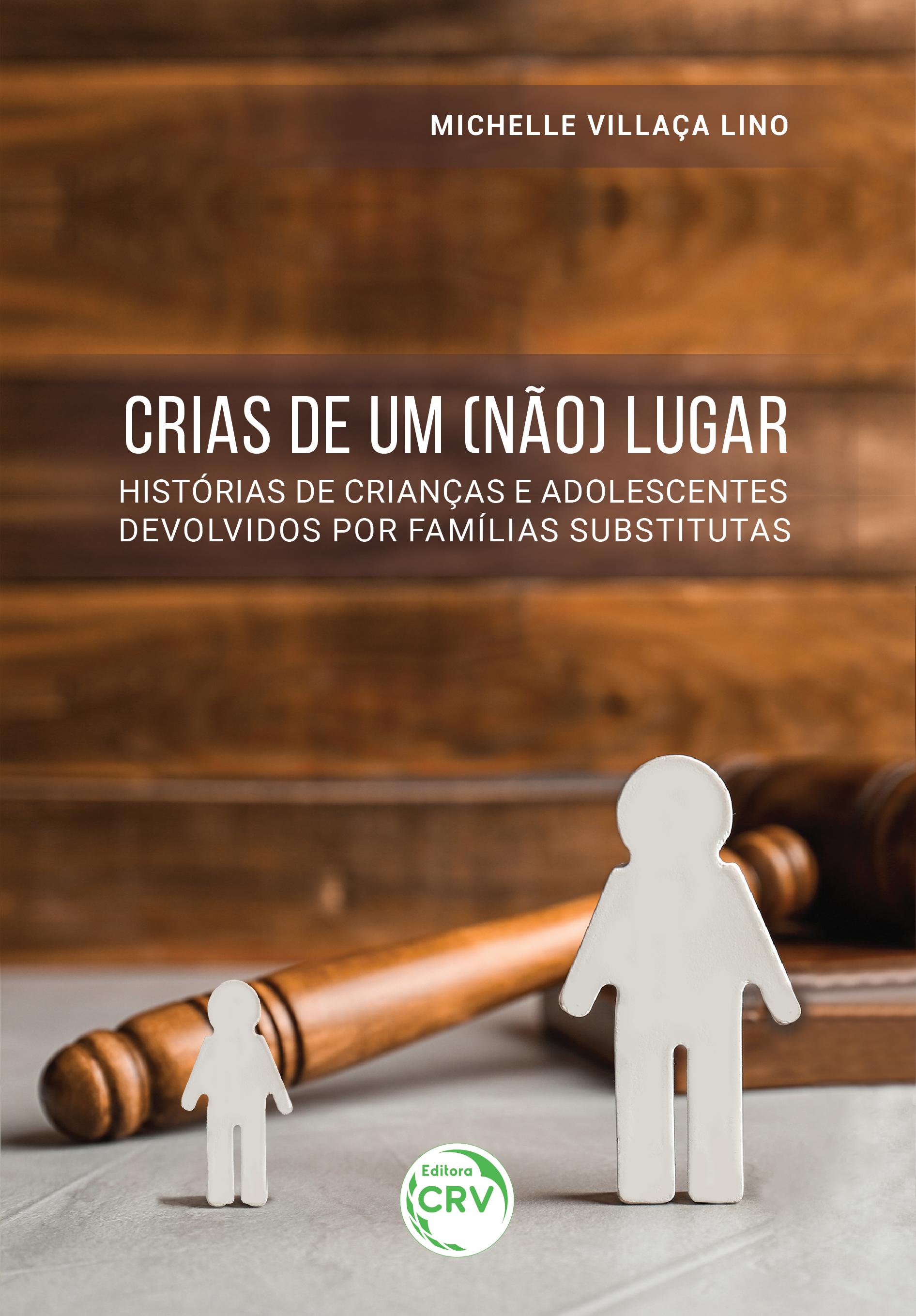 Capa do livro: CRIAS DE UM (NÃO) LUGAR: <br> Histórias de crianças e adolescentes devolvidos por famílias substitutas