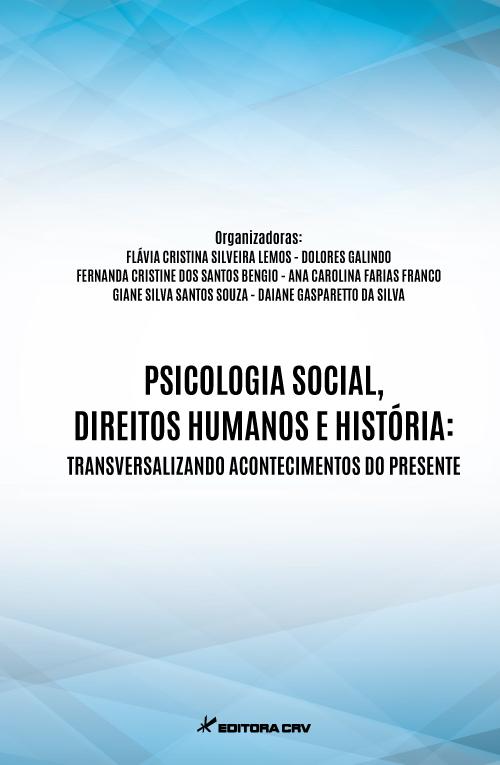 Capa do livro: PSICOLOGIA SOCIAL, DIREITOS HUMANOS E HISTÓRIA:<br>transversalizando acontecimentos do presente