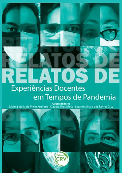 Capa do livro: RELATOS DE EXPERIÊNCIAS DOCENTES EM TEMPOS DE PANDEMIA