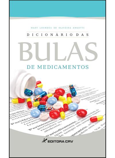 Capa do livro: DICIONÁRIO DAS BULAS DE MEDICAMENTOS