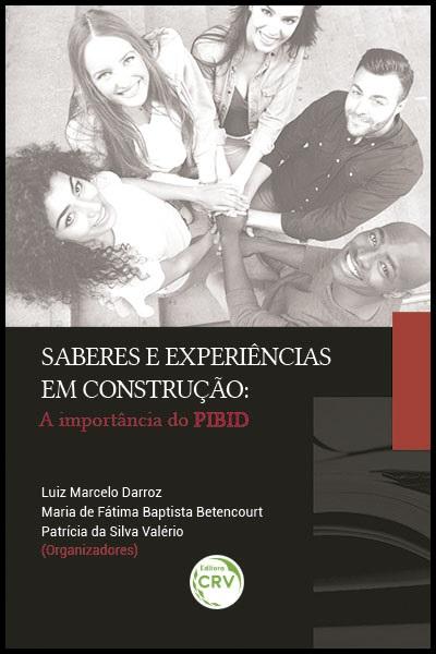 Capa do livro: SABERES E EXPERIÊNCIAS EM CONSTRUÇÃO:<br>a importância do Pibid