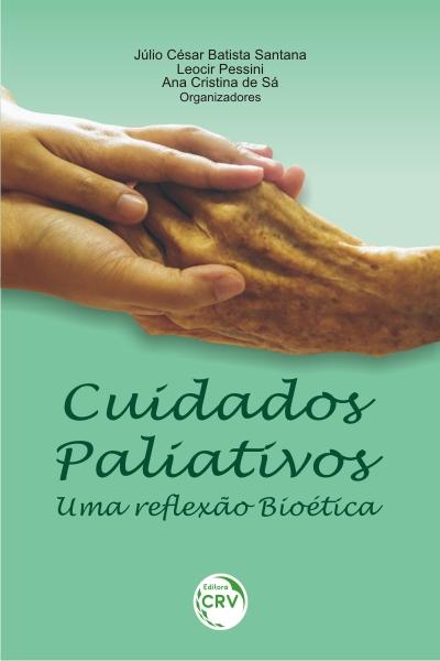 Capa do livro: CUIDADOS PALIATIVOS: <br> uma reflexão bioética