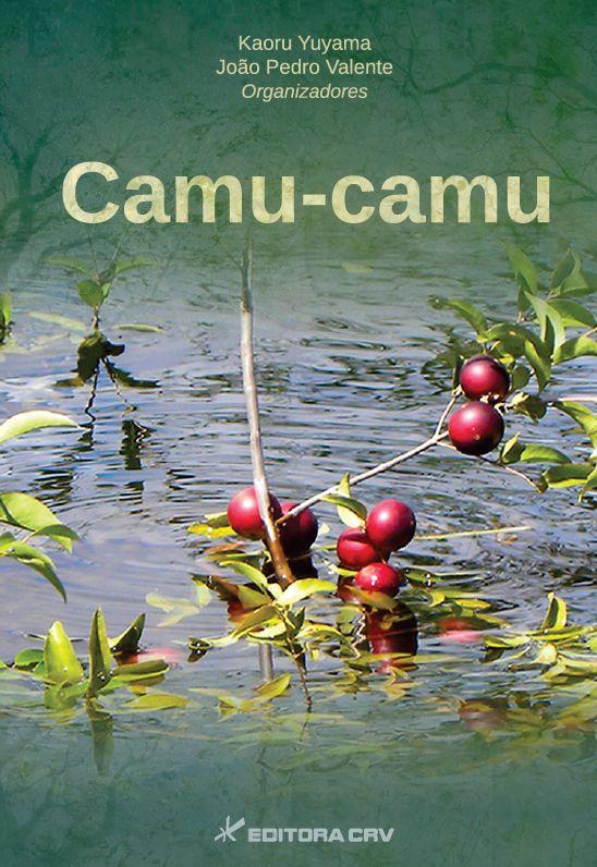 Capa do livro: CAMU-CAMU<br>Myrciaria dubia (Kunth) McVaugh