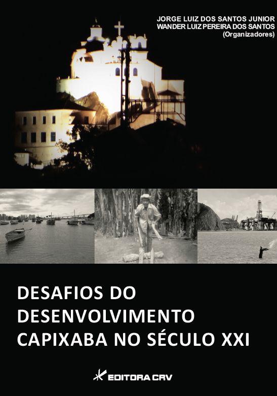 Capa do livro: DESAFIOS DO DESENVOLVIMENTO CAPIXABA NO SÉCULO XXI