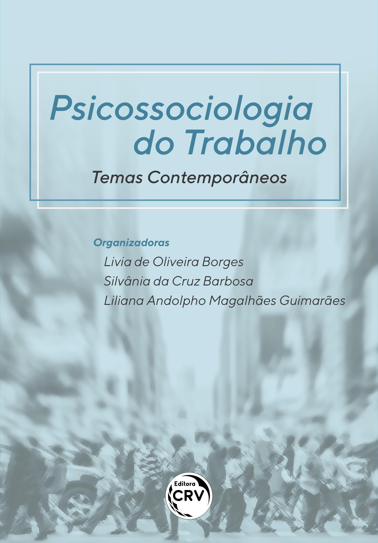 Capa do livro: PSICOSSOCIOLOGIA DO TRABALHO:<br> Temas Contemporâneos