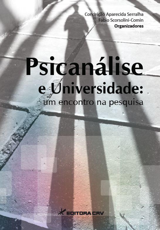 Capa do livro: PSICANÁLISE E UNIVERSIDADE:<br>um encontro na pesquisa