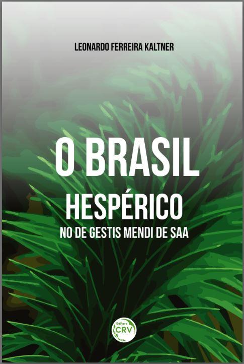 Capa do livro: O BRASIL HESPÉRICO NO DE GESTIS MENDI DE SAA