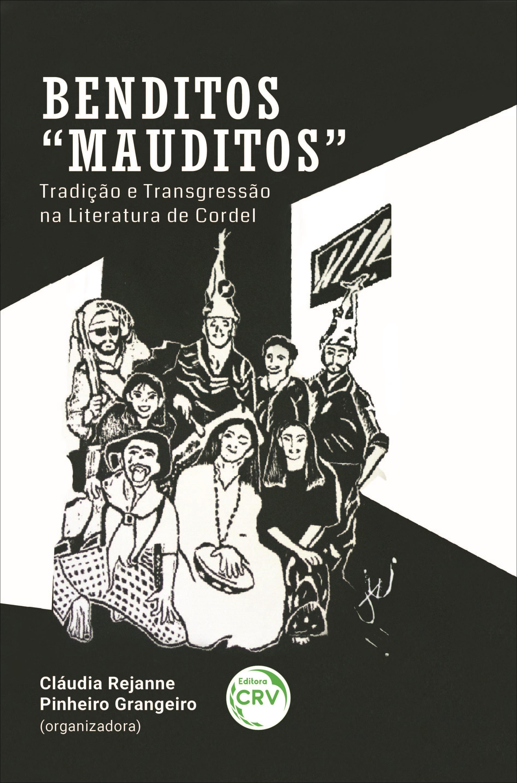 """Capa do livro: BENDITOS """"MAUDITOS"""":<br> tradição e transgressão na Literatura de Cordel"""