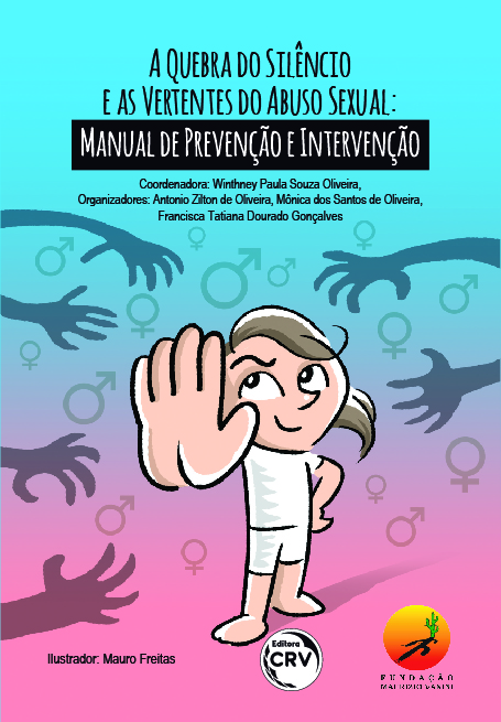 Capa do livro: A QUEBRA DO SILÊNCIO E AS VERTENTES DO ABUSO SEXUAL:<br> manual de prevenção e intervenção
