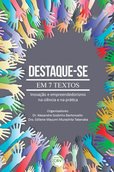 Capa do livro: DESTAQUE-SE:<br>em 7 textos, inovação e empreendedorismo na ciência e na prática