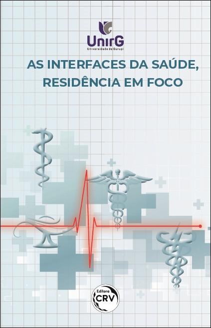 Capa do livro: AS INTERFACES DA SAÚDE, RESIDÊNCIA EM FOCO