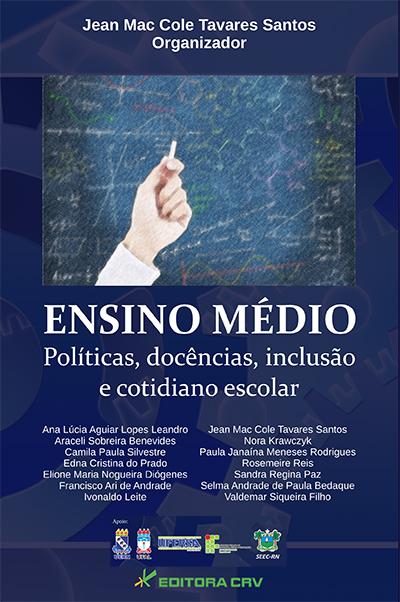 Capa do livro: ENSINO MÉDIO<br>Políticas, Docências, Inclusão e Cotidiano Escolar