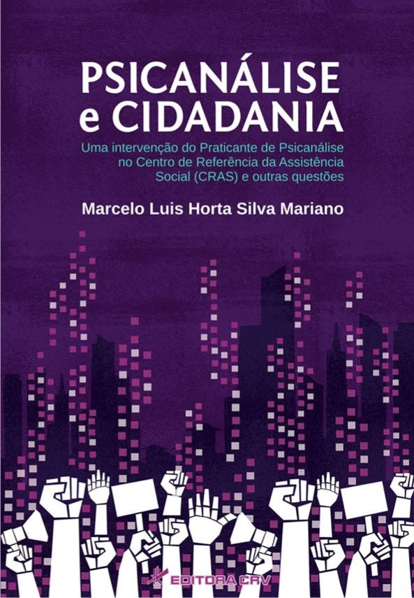 Capa do livro: PSICANÁLISE E CIDADANIA:<br>uma intervenção do praticante de psicanálise no centro de referência da assistência social (CRAS) e outras questões