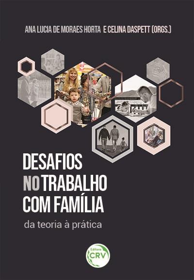 Capa do livro: DESAFIOS NO TRABALHO COM FAMÍLIA – DA TEORIA À PRÁTICA
